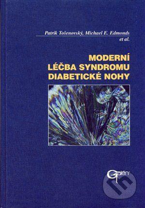 Galén Moderní léčba syndromu diabetické nohy - Patrik Tošenovský, Michael E. Edmonds et al. cena od 466 Kč