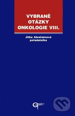 Galén Vybrané otázky - Onkologie VIII. - Jitka Abrahámová cena od 88 Kč