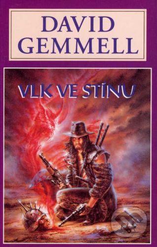 David Gemmell: Vlk ve stínu cena od 178 Kč
