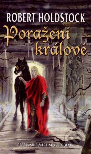 Bohuslav Svoboda - POLARIS Poražení králové - Robert Holdstock cena od 229 Kč