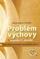 PhDr. Milan Štefanko - IRIS Probém výchovy na prahu 21. storočia - Sabína Gáliková-Tolnaiová, cena od 159 Kč