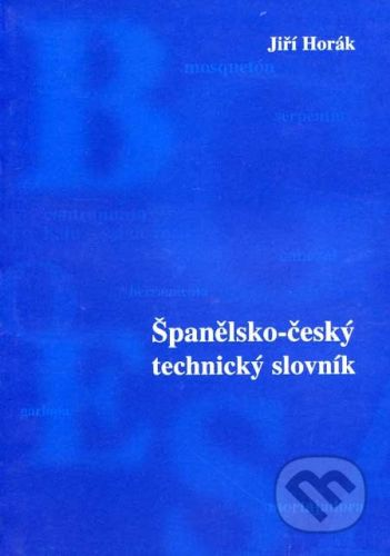 Sdělovací technika Španělsko-český technický slovník - Jiří Horák cena od 271 Kč