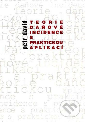 Akademické nakladatelství CERM Teorie daňové incidence s praktickou aplikací - Petr David cena od 86 Kč