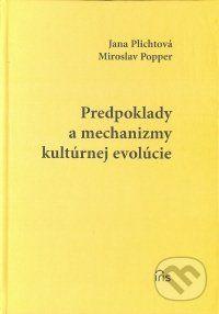 PhDr. Milan Štefanko - IRIS Predpoklady a mechanizmy kultúrnej evolúcie - Jana Plichtová, Miroslav Popper cena od 139 Kč