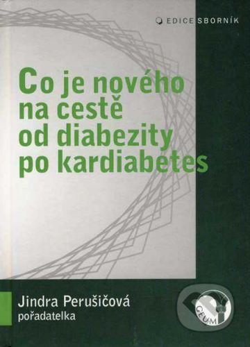 Jindřiška Perušičová: Co je nového na cestě od diabezity po kardiabetes cena od 142 Kč