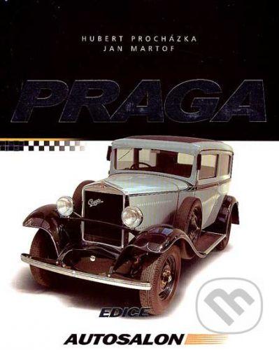 Jan Martof, Hubert Procházka: Praga - Motocykly, osobní a nákladní automobily cena od 202 Kč