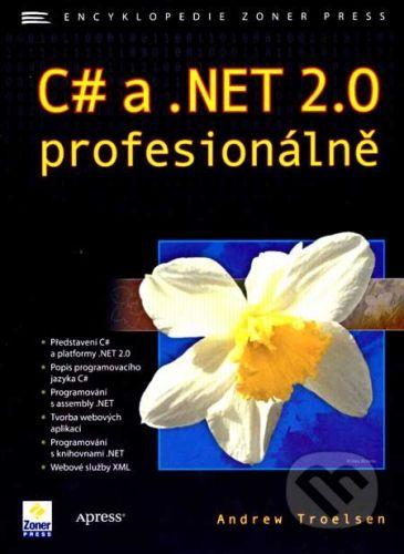 Zoner Press C# a.NET 2.0 profesionálně - Andrew Troelsen cena od 750 Kč