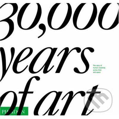 Phaidon 30,000 Years of Art - cena od 1012 Kč
