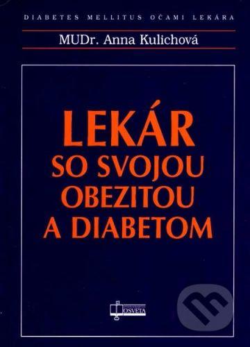 Osveta Lekár so svojou obezitou a diabetom - Anna Kulichová cena od 50 Kč