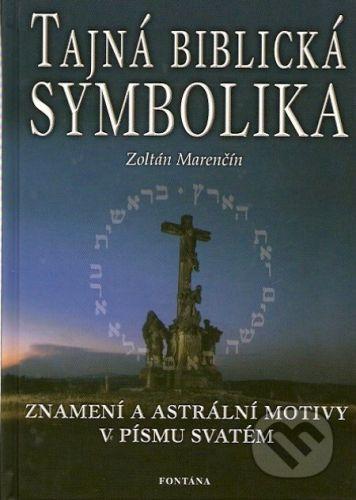 Fontána Tajná biblická symbolika - Zoltán Marenčín cena od 95 Kč