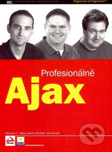 Nicholas C. Zakas, Jeremy McPeak, Joe Fawcett: AJAX PROFESIONÁLNĚ cena od 397 Kč