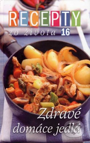 Blanka Nemčeková: Recepty zo života 16 - Zdravé domáce jedlá cena od 234 Kč