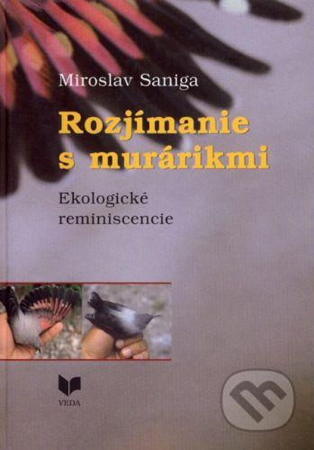 VEDA Rozjímanie s murárikmi - Miroslav Saniga cena od 132 Kč