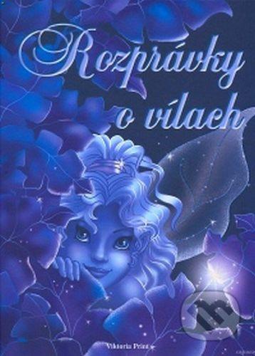 Viktoria Print Rozprávky o vílach - cena od 197 Kč