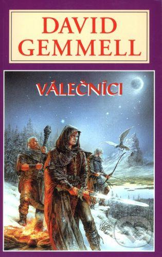 David Gemmell: Válečníci - David Gemmell cena od 178 Kč