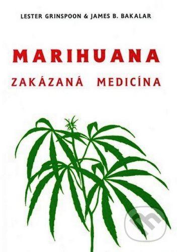 CAD PRESS Marihuana zakázaná medicína - Lester Grinspoon, James B. Bakalar cena od 197 Kč