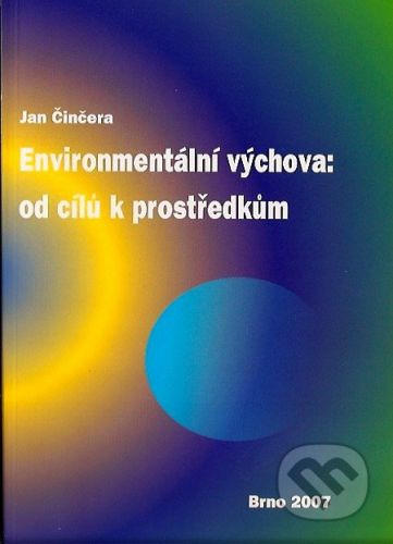 Paido Enviromentální výchova: od cílů k prostředkům - Jan Činčera cena od 145 Kč