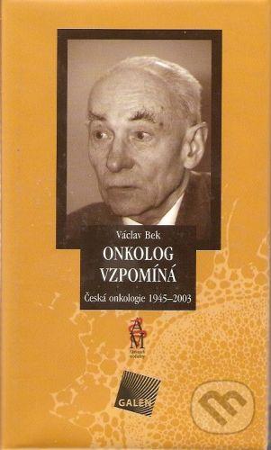 Galén Onkolog vzpomína - Václav Bek cena od 292 Kč