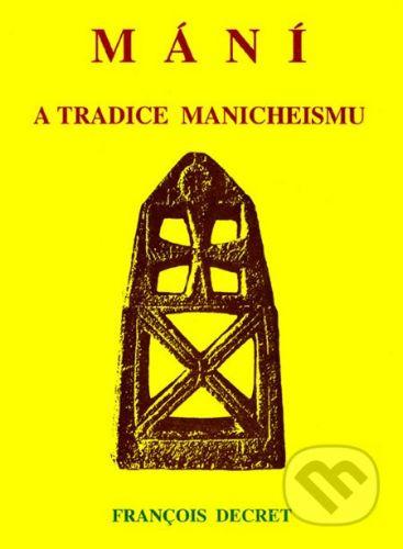 CAD PRESS Mání a tradice manicheismu - François Decret cena od 199 Kč
