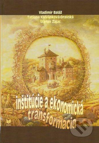 VEDA Inštitúcie a ekonomická transformácia - Vladimír Baláž, Tatiana Kluvánková-Oravská, Štefan Zajac cena od 187 Kč