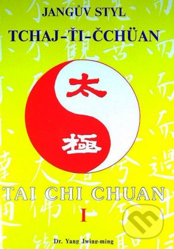 CAD PRESS Jangův styl tchaj-ťi čchüan 1. - Yang Jwing-ming cena od 196 Kč