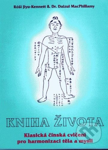 CAD PRESS Kniha života - Róši Jiyu-Kennett, Rev. Daizui MacPhillamy cena od 227 Kč