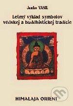 CAD PRESS Letmý výklad symbolov védskej a buddhistickej tradície - Janko Vasil cena od 134 Kč