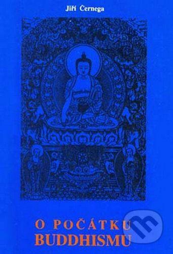 CAD PRESS O počátku buddhismu - Jiří Černega cena od 149 Kč