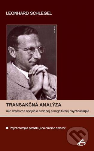 Vydavateľstvo F Transakčná analýza ako kreatívne spojenie hlbinnej a kognitívnej psychoterapie - Leonhard Schlegel cena od 422 Kč