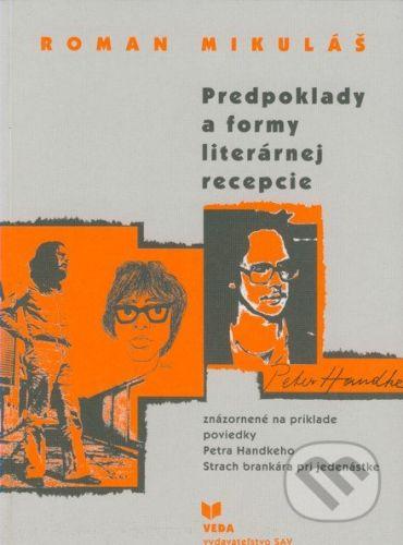 VEDA Predpoklady a formy literárnej recepcie - Roman Mikuláš cena od 101 Kč