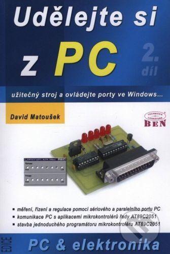 BEN - technická literatura Udělejte si z PC 2 - David Matoušek cena od 292 Kč