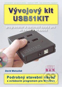 BEN - technická literatura Vývojový kit USB51KIT - David Matoušek cena od 279 Kč