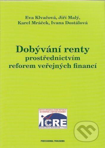 Dostálová Ivana: Dobývání renty prostřednictvím reforem veřejných financí cena od 116 Kč