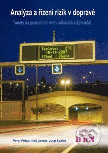 BEN - technická literatura Analýza a řízení rizik v dopravě - Aleš Janota, Pavel Přibyl, Juraj Spalek cena od 434 Kč