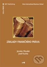Key publishing Základy finančního práva - Jaroslav Hloušek, Josef Kuchta cena od 213 Kč