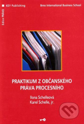 Key publishing Praktikum z občanského práva procesního - Ilona Schelleová, Karel Schelle, jr. cena od 233 Kč