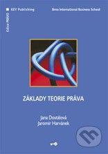 Key publishing Základy teorie práva - Jana Dostálová, Jaromír Harvánek cena od 247 Kč