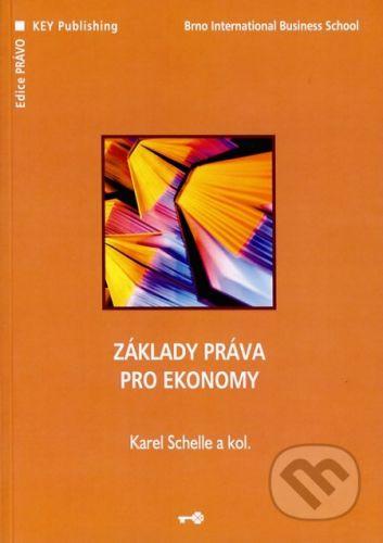 Key publishing Základy práva pro ekonomy - Karel Schelle a kol. cena od 132 Kč