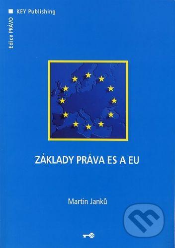 Key publishing Základy práva ES a EU - Martin Janků cena od 156 Kč