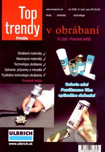 MEDIA/ST Top trendy v obrábaní VI - Mária Čilliková, Jozef Pilc, Jan Mádl cena od 260 Kč