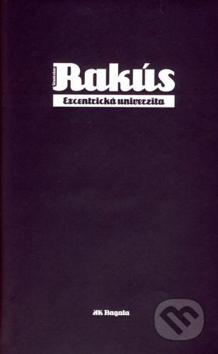 Koloman Kertész Bagala Excentrická univerzita - Stanislav Rakús cena od 122 Kč
