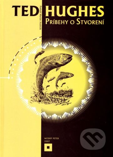 Modrý Peter Príbehy o stvorení - Ted Hughes cena od 222 Kč