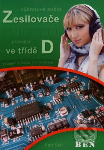 BEN - technická literatura Výkonové audio zesilovače pracující ve třídě D - Petr Štál cena od 292 Kč