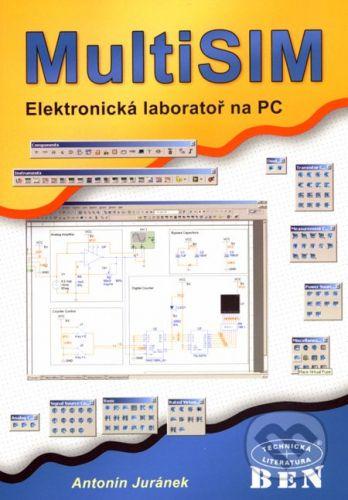 BEN - technická literatura MultiSIM - elektronická laboratoř na PC - Antonín Juránek cena od 304 Kč