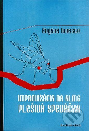 Drewo a srd Improvizácia na Alme / Plešivá speváčka - Eugéne Ionesco cena od 153 Kč