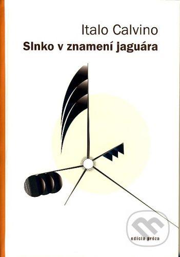 Drewo a srd Slnko v znamení jaguára - Italo Calvino cena od 153 Kč