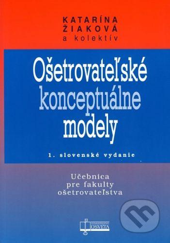 Osveta Ošetrovateľské konceptuálne modely - Katarína Žiaková a kolektív cena od 100 Kč