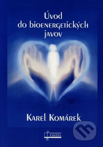 Osveta Úvod do bioenergetických javov - Karel Komárek cena od 70 Kč