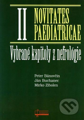 Osveta Vybrané kapitoly z nefrológie - Novitates Paediatricae II - Peter Bánovčin, Ján Buchanec, Mirko Zibolen cena od 153 Kč