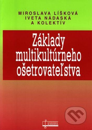 Osveta Základy multikultúrneho ošetrovateľstva - Miroslava Líšková, Iveta Nádaská a kolektív cena od 50 Kč